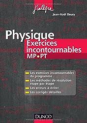 Physique Exercices incontournables MP-PT: Méthodes de résolution étape par étape, Erreurs à éviter, Corrigés détaillés