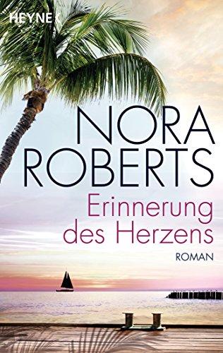 Erinnerung des Herzens: Roman von [Roberts, Nora]