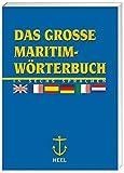 Das große Maritim-Wörterbuch in sechs Sprachen: Dt. /Engl. /Franz. /Span.