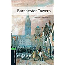 Barchester Towers Level 6 Oxford Bookworms Library: 2500 Headwords