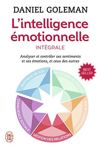 L'intelligence émotionnelle : Intégrale par Daniel Goleman