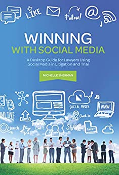 Descargar Winning with Social Media: A Desktop Guide for Lawyers Using Social Media in Litigation and Trial (NITA) Epub