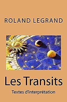 Les Transits: Textes d'interprétation (French Edition) by [Legrand, Roland]