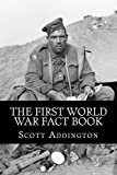 The First World War Fact Book: 1,568 facts on the war to end all wars
