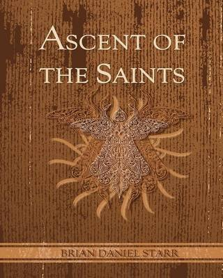 [Ascent of the Saints: Whose Lineage Is Known] (By: MR Brian Daniel Starr) [published: December, 2009]