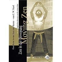 Moving Zen: Zen in der Bewegung