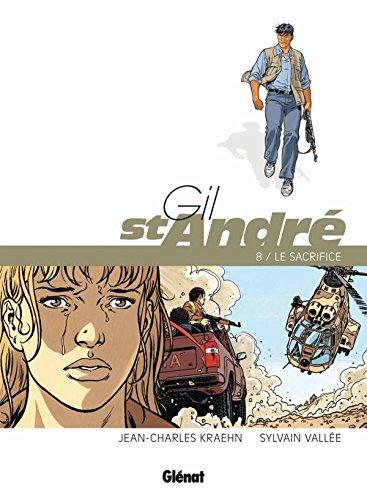 Gil Saint-André - Tome 08 - Nouvelle édition: Le Sacrifice