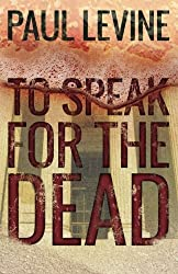To Speak For The Dead (Jake Lassiter Legal Thrillers) (Volume 1) by Paul Levine (2015-07-18)
