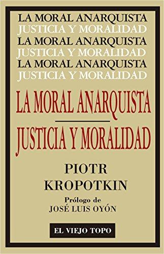 La Moral Anarquista. Seguido por Justicia y Moralidad.