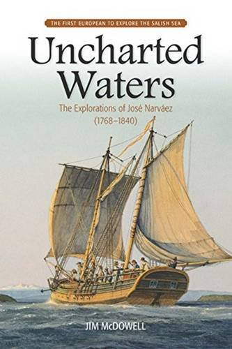 Uncharted Waters: The Explorations of Jose Narvaez (1768-1840) por Jim Mcdowell