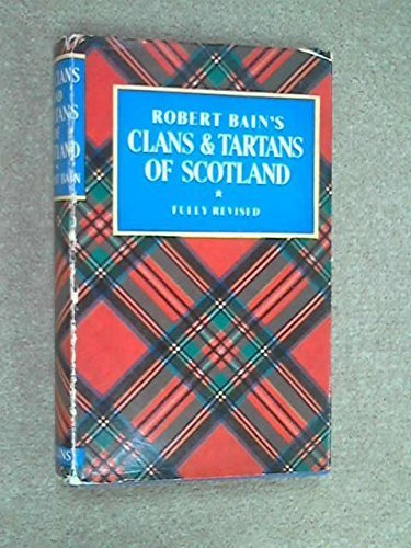 The Clans and Tartans of Scotland by Robert Bain (1983-01-03) 652cb012d34