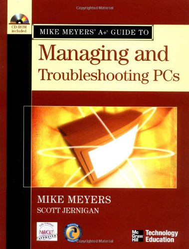Mike Meyers' A+ Guide to Managing and Troubleshooting PCs (Mike Meyers' Guides) por Michael Meyers