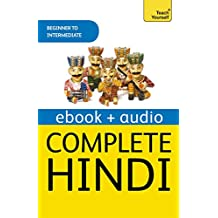 Complete Hindi Beginner to Intermediate Course: Learn to read, write, speak and understand a new language with Teach Yourself (English Edition)