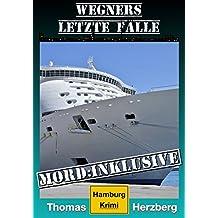 Mord: Inklusive (Wegners letzte Fälle): Hamburg Krimi