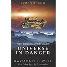 The Originator Wars: Universe in Danger: A Lost Fleet Novel: Volume 1
