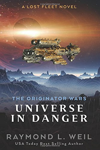 the-originator-wars-universe-in-danger-a-lost-fleet-novel-volume-1