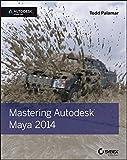 Mastering Autodesk Maya 2014: Autodesk Official Press