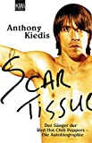 Scar Tissue: Der Sänger der Red Hot Chili Peppers - Die Autobiographie - Anthony Kiedis
