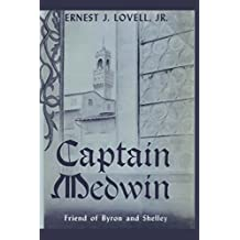Captain Medwin: Friend of Byron and Shelley