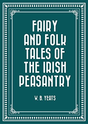 fairy-and-folk-tales-of-the-irish-peasantry-english-edition