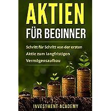Aktien für Beginner: Schritt für Schritt von der ersten Aktie zum langfristigen Vermögensaufbau