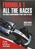 Formula 1: All The Races: The World Championship Story Race-By-Race 1950-2015
