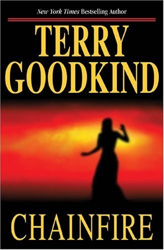 Chainfire: Chainfire Trilogy, Part 1 (Sword of Truth, Book 9) by Goodkind, Terry (2005) Hardcover