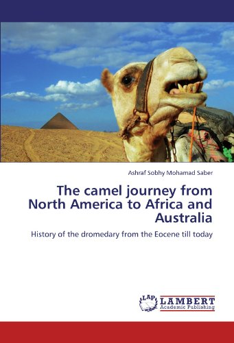 The camel journey from North America to Africa and Australia por Ashraf Sobhy Mohamad Saber