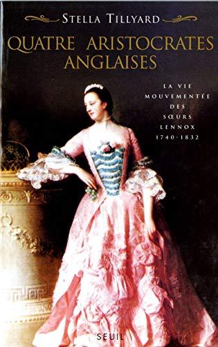 Quatre Aristocrates anglaises. La vie mouvementée