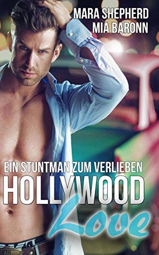 Hollywood Love: Ein Stuntman zum Verlieben von [Baronn, Mia, Shepherd, Mara]