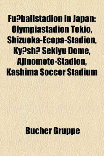 fu-ballstadion-in-japan-olympiastadion-tokio-shizuoka-ecopa-stadion-kysh-sekiyu-dome-ajinomoto-stadi