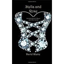 Stella and Rose: (Including Rutter's Reject and Other Stories) by David Waine (2015-04-29)