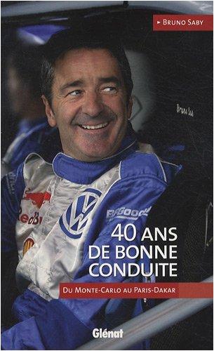 40 Ans de bonne conduite : Du Monte-Carlo au Paris-Dakar