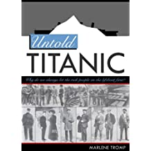 Untold Titanic: The True Story of Life, Death, and Justice
