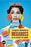 Telecharger Livres Comment devenir la Megaboss de ta super vie (PDF,EPUB,MOBI) gratuits en Francaise