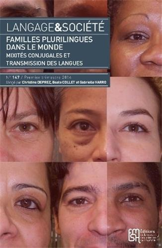 Langage & société, N° 147, 1er trimestre 2014 : Familles plurilingues dans le monde : Mixités conjugales et transmission des langues