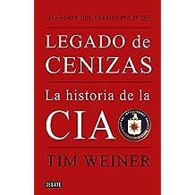 Legado de cenizas : la historia de la CIA (HISTORIAS, Band 18035)