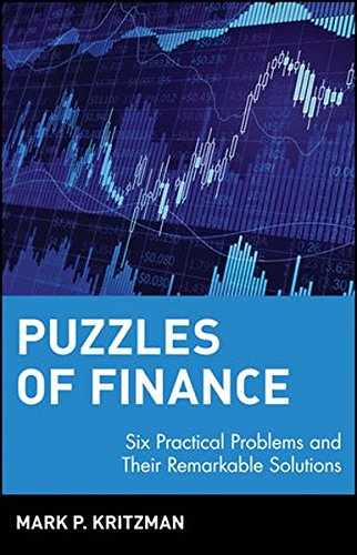 Puzzles of Finance: Six Practical Problems and Their Remarkable Solutions (Wiley Investment Classics)