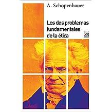 Los dos problemas fundamentales de la ética (Siglo XXI de España General)