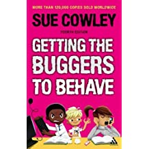Getting the Buggers to Behave by Sue Cowley (2010-10-21)
