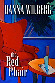 The Red Chair: Literary Edition with Book Group Discussion Questions (Grace Simms Trilogy 1) by [Wilberg, Danna]