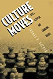 Culture Moves: Ideas, Activism and Changing Values - Thomas R. Rochon