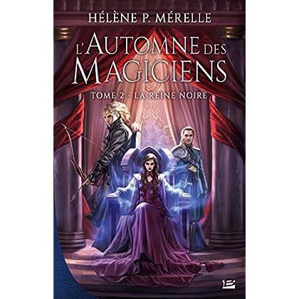 La Reine Noire: L'Automne des magiciens, T2