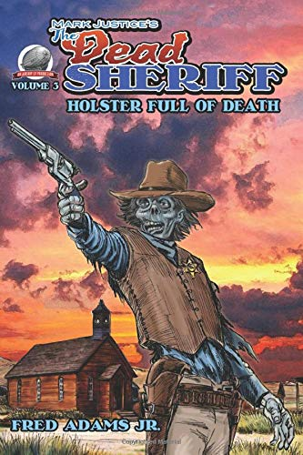 Mark Justice's The Dead Sheriff: Holster Full of Death Sheriff-holster