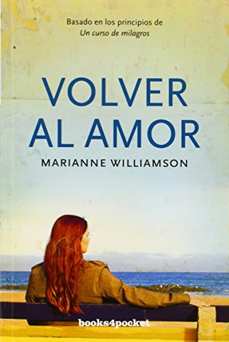 Volver al amor (Books4pocket crec. y salud) por Marianne Williamson