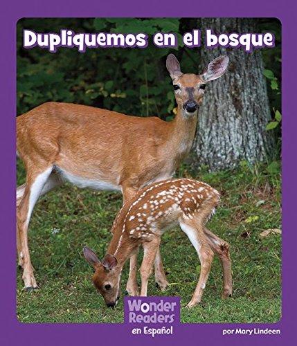 Dupliquemos En El Bosque (Wonder Readers Spanish Fluent) por Mary Lindeen