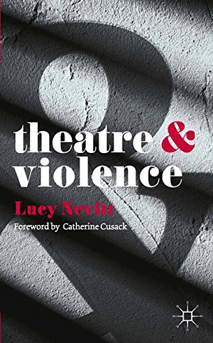 Theatre and Violence por Lucy Nevitt