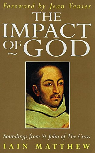The Impact of God: Soundings from St John of the Cross (Hodder Christian Paperbacks) por Iain Matthew
