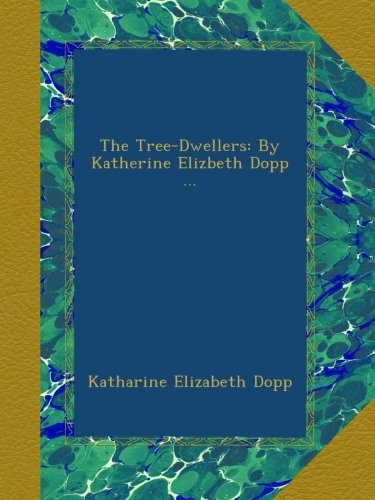 the-tree-dwellers-by-katherine-elizbeth-dopp-