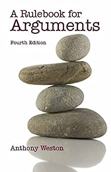 A Rulebook for Arguments (Hackett Student Handbooks) by [Weston, Anthony]